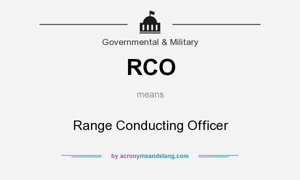 What does RCO mean? It stands for Range Conducting Officer