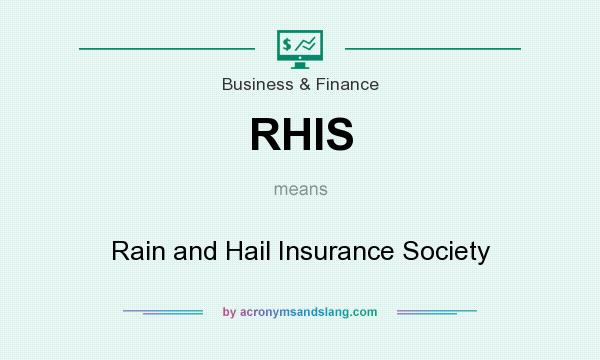 What does RHIS mean? It stands for Rain and Hail Insurance Society