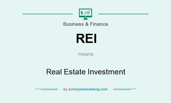 What does REI mean? It stands for Real Estate Investment
