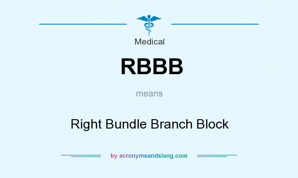 What does RBBB mean? It stands for Right Bundle Branch Block