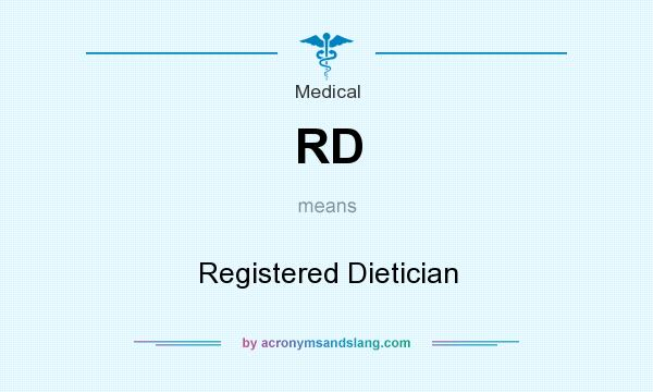 What does RD mean? It stands for Registered Dietician