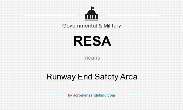 What does RESA mean? It stands for Runway End Safety Area