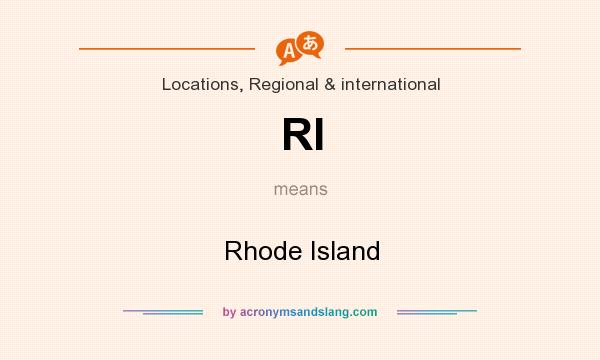 What does RI mean? It stands for Rhode Island