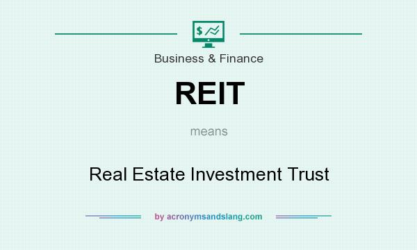 What does REIT mean? It stands for Real Estate Investment Trust