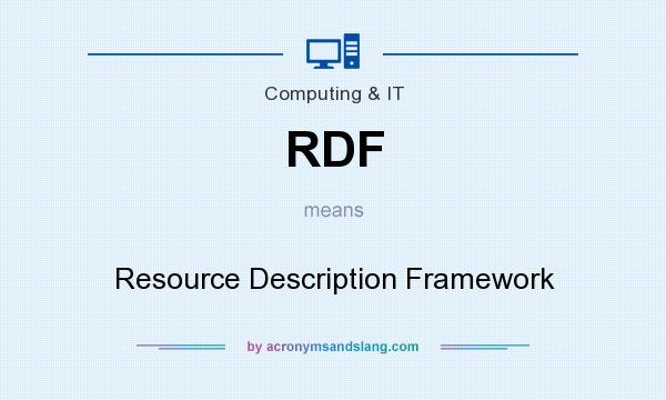What does RDF mean? It stands for Resource Description Framework
