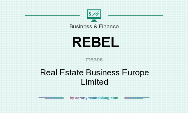 What does REBEL mean? It stands for Real Estate Business Europe Limited