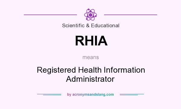 What does RHIA mean? It stands for Registered Health Information Administrator