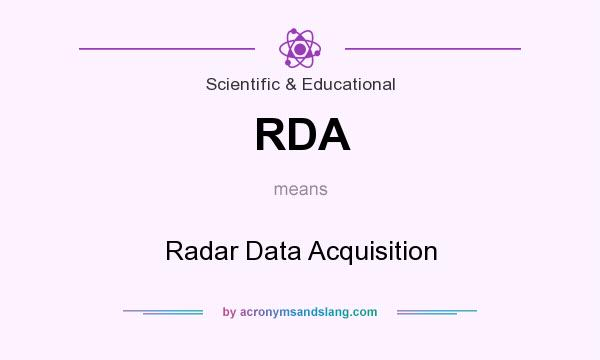 What does RDA mean? It stands for Radar Data Acquisition