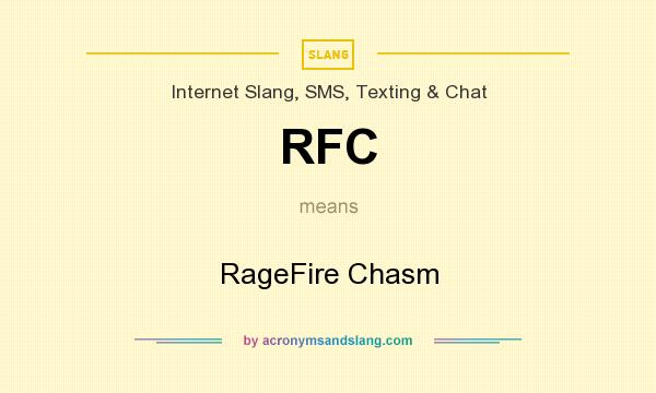 What does RFC mean? It stands for RageFire Chasm