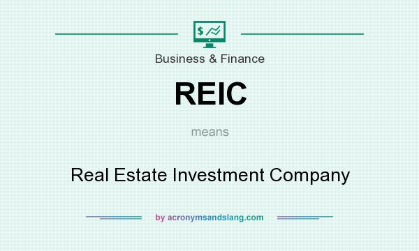 What does REIC mean? It stands for Real Estate Investment Company