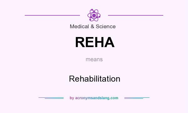 What does REHA mean? It stands for Rehabilitation