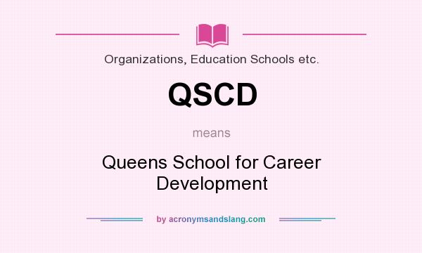 Qscd queens school for career development in organizations qscd queens school for career development in organizations education schools etc by acronymsandslang malvernweather Gallery