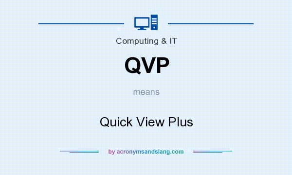 What does QVP mean? It stands for Quick View Plus