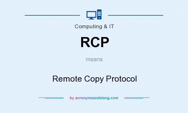 What does RCP mean? It stands for Remote Copy Protocol