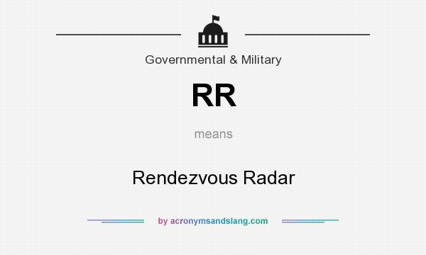 What does RR mean? It stands for Rendezvous Radar