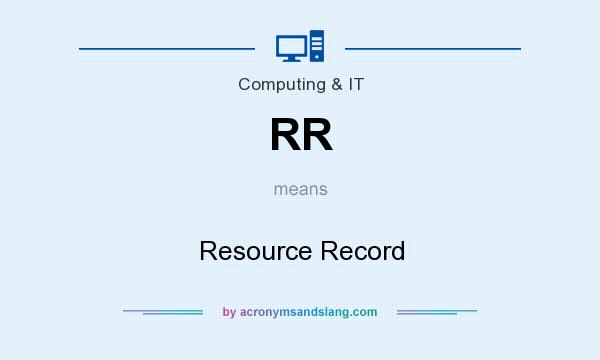 What does RR mean? It stands for Resource Record