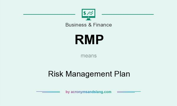 What does RMP mean? It stands for Risk Management Plan