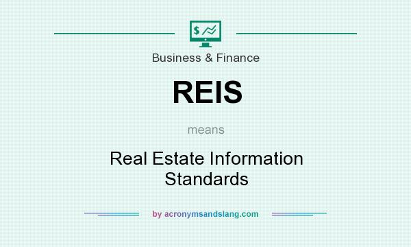 What does REIS mean? It stands for Real Estate Information Standards