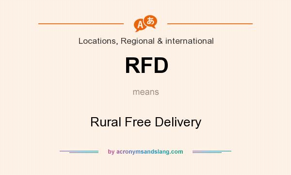 What does RFD mean? It stands for Rural Free Delivery