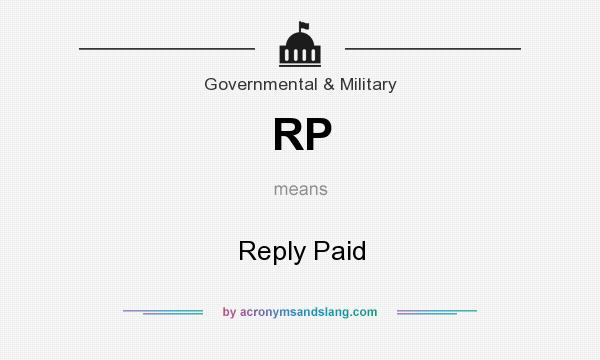 What does RP mean? It stands for Reply Paid