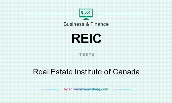 What does REIC mean? It stands for Real Estate Institute of Canada