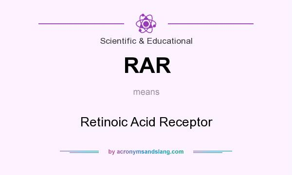 What does RAR mean? It stands for Retinoic Acid Receptor