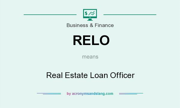 What does RELO mean? It stands for Real Estate Loan Officer