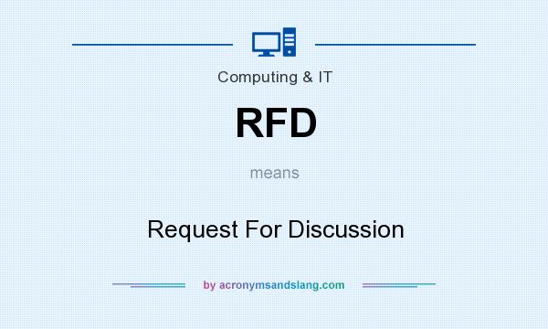 What does RFD mean? It stands for Request For Discussion