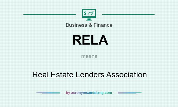 What does RELA mean? It stands for Real Estate Lenders Association