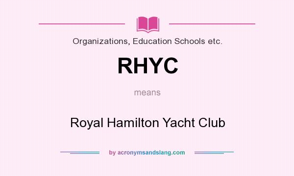 What does RHYC mean? It stands for Royal Hamilton Yacht Club