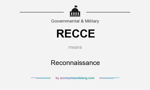 What does RECCE mean? It stands for Reconnaissance