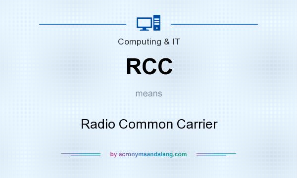What does RCC mean? It stands for Radio Common Carrier