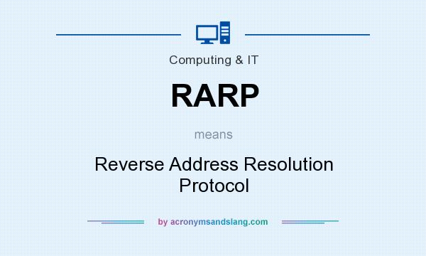 What does RARP mean? It stands for Reverse Address Resolution Protocol