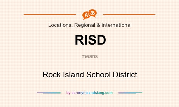 What does RISD mean? It stands for Rock Island School District