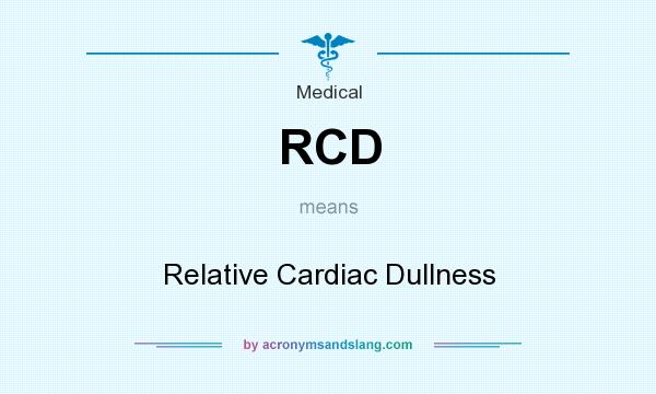 What does RCD mean? It stands for Relative Cardiac Dullness