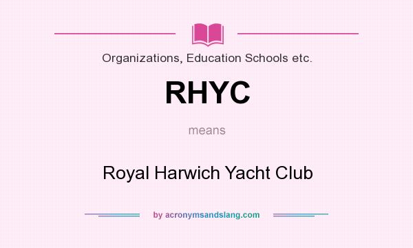 What does RHYC mean? It stands for Royal Harwich Yacht Club