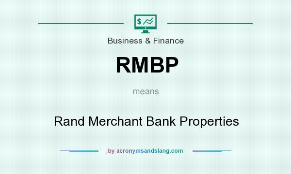 What does RMBP mean? It stands for Rand Merchant Bank Properties