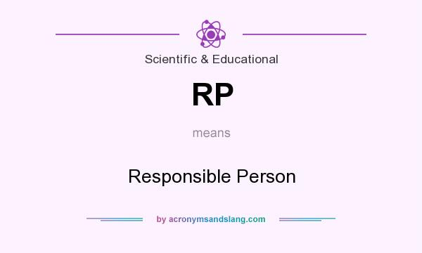 What does RP mean? It stands for Responsible Person