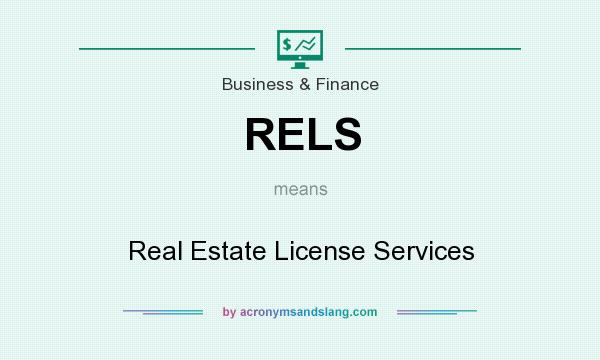 What does RELS mean? It stands for Real Estate License Services