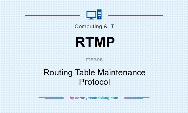 What does RTMP mean? It stands for Routing Table Maintenance Protocol