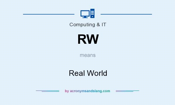 What does RW mean? It stands for Real World