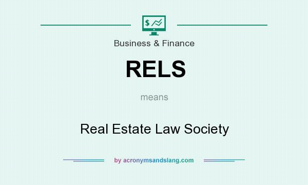 What does RELS mean? It stands for Real Estate Law Society
