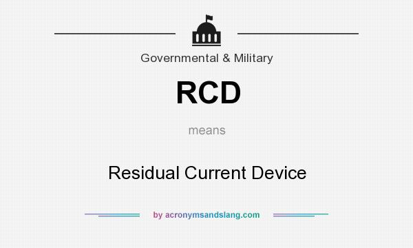What does RCD mean? It stands for Residual Current Device
