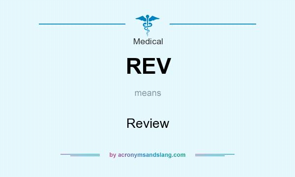 What does REV mean? It stands for Review