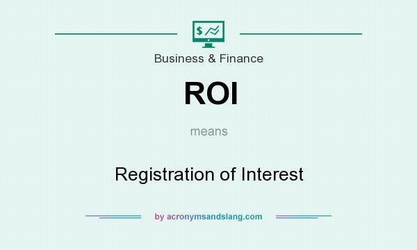What does ROI mean? It stands for Registration of Interest