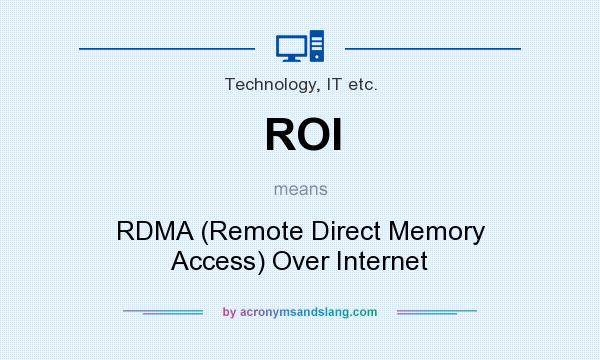 What does ROI mean? It stands for RDMA (Remote Direct Memory Access) Over Internet