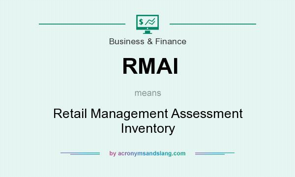 What does RMAI mean? It stands for Retail Management Assessment Inventory
