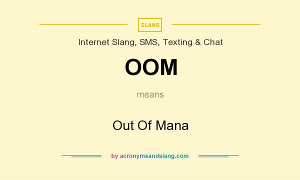 What does OOM mean? It stands for Out Of Mana