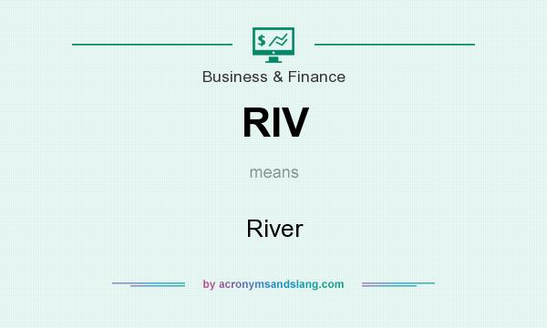 What does RIV mean? It stands for River