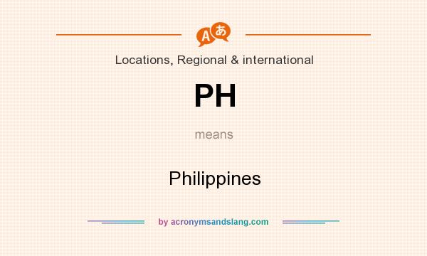 What does PH mean? It stands for Philippines